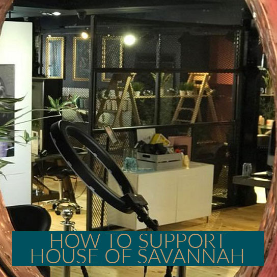 5 Ways To Support House Of Savannah